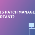 why is patch management important?